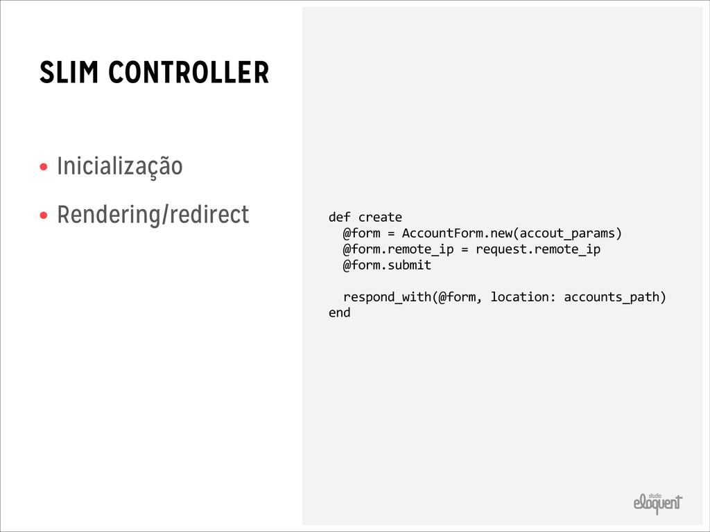 SLIM CONTROLLER • Inicialização • Rendering/red...