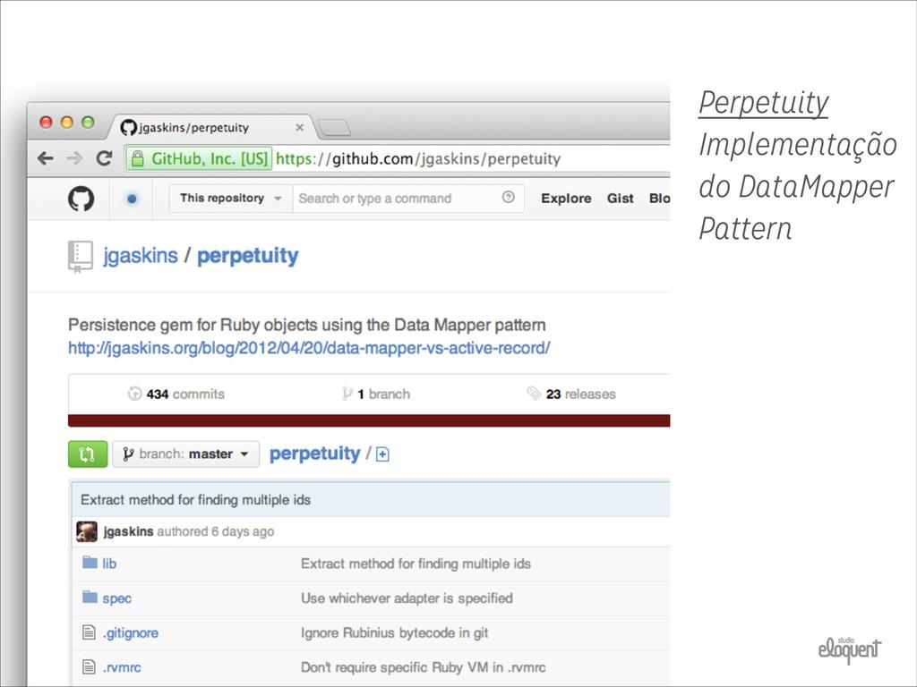 Perpetuity Implementação do DataMapper Pattern