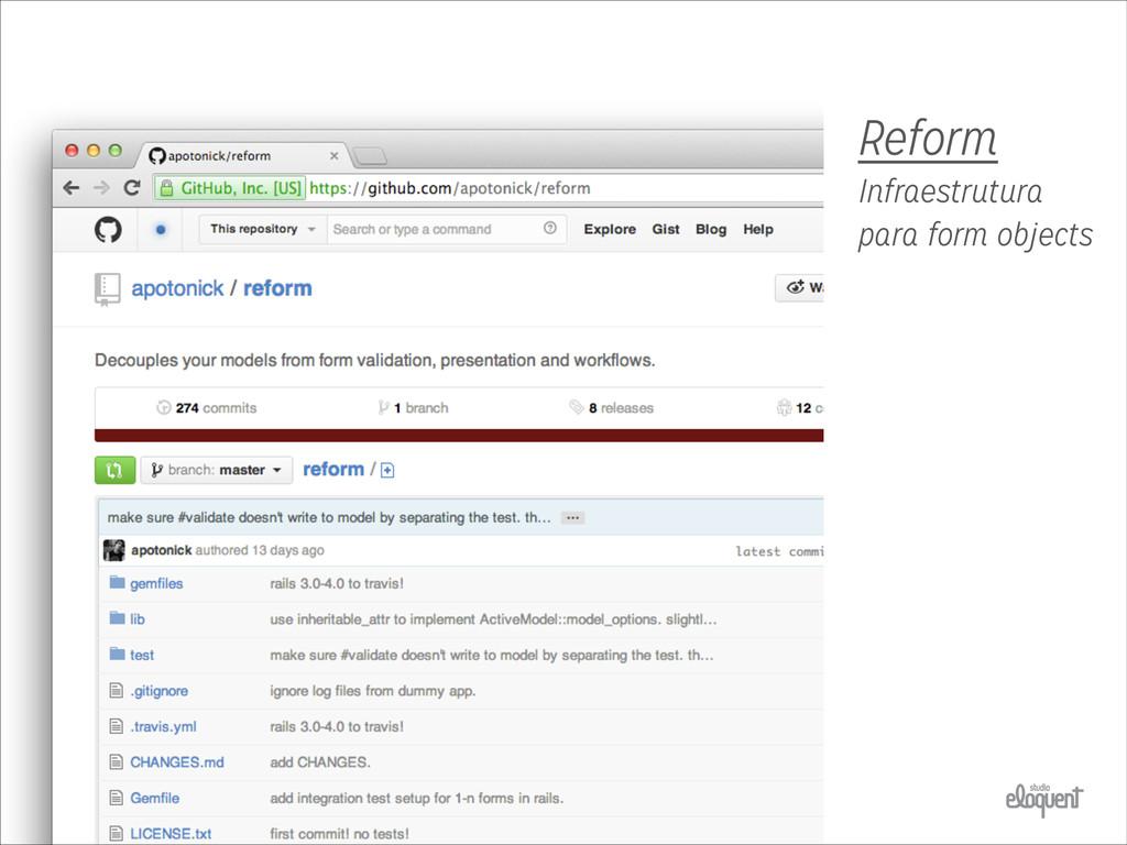Reform Infraestrutura para form objects