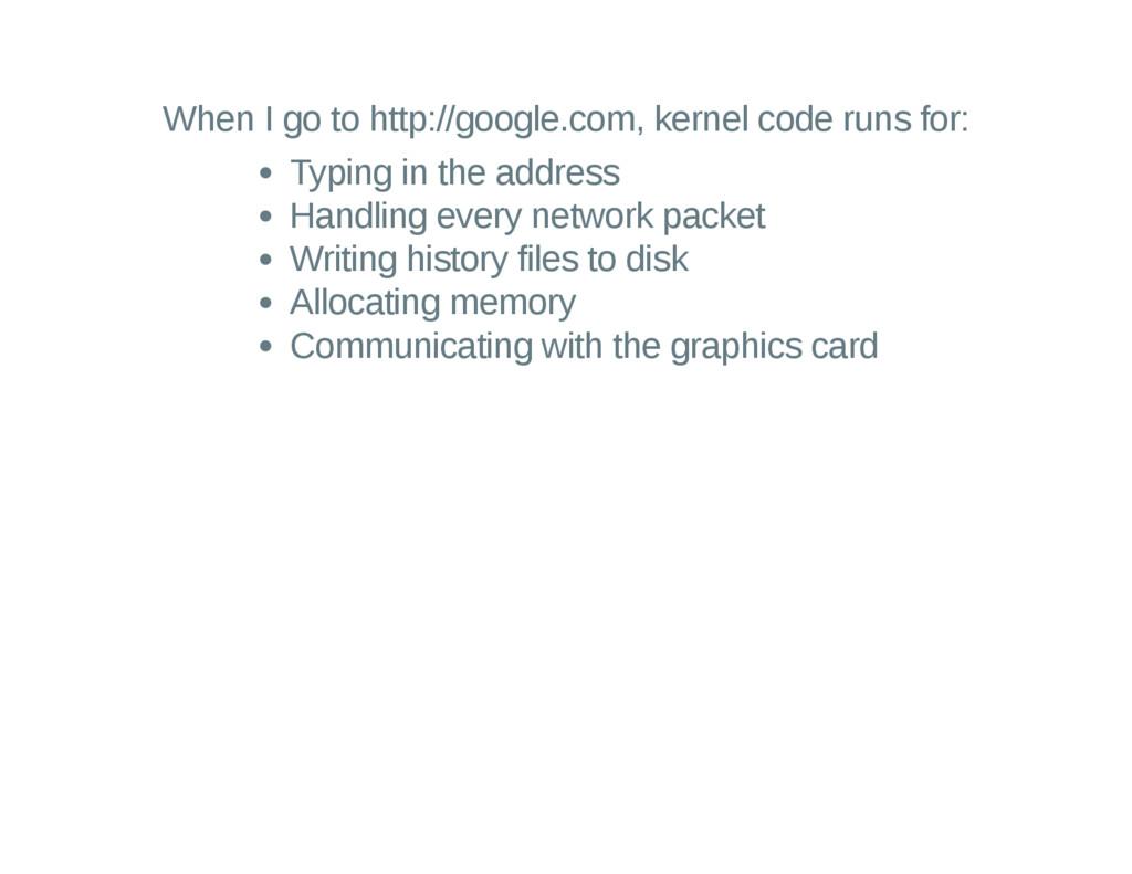 When I go to http://google.com, kernel code run...