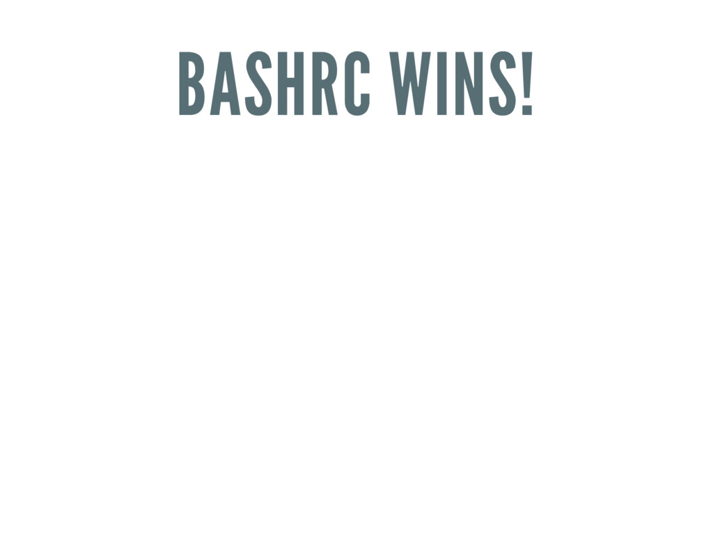BASHRC WINS!