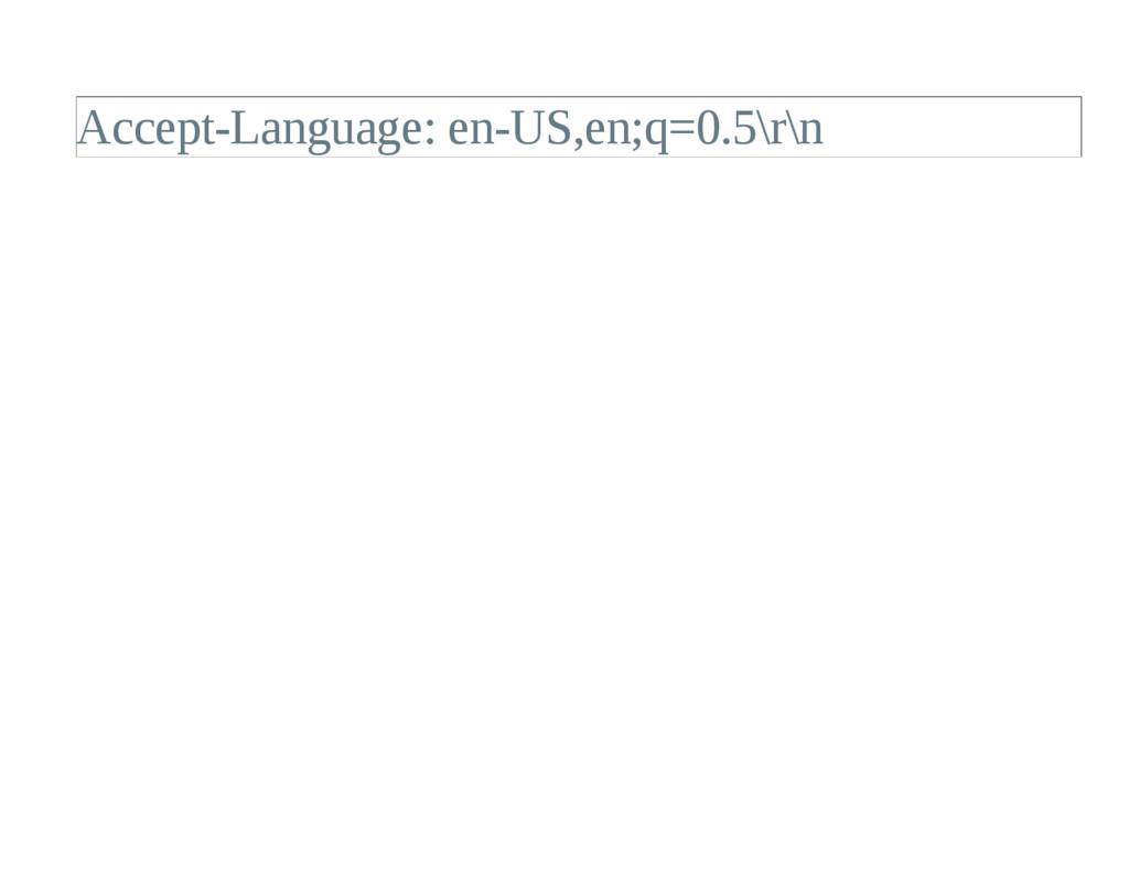 AcceptLanguage: enUS,en;q=0.5\r\n
