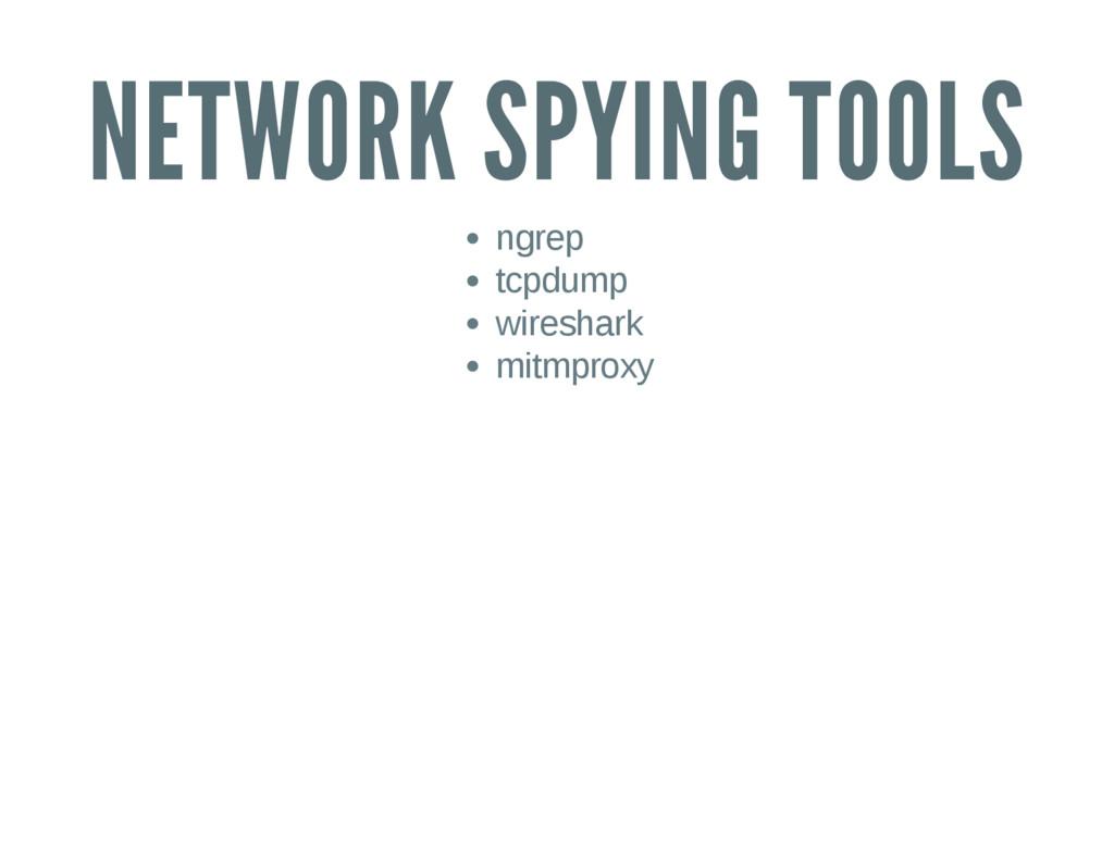 NETWORK SPYING TOOLS ngrep tcpdump wireshark mi...