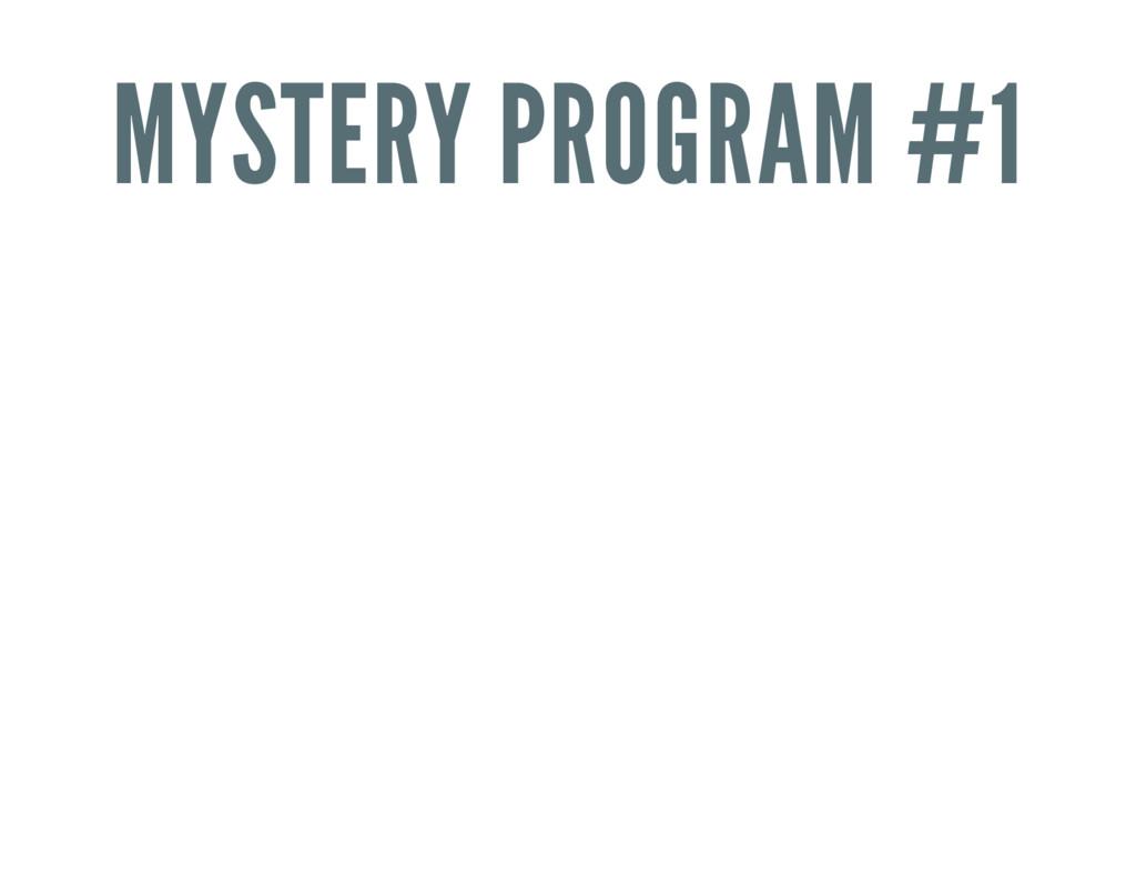 MYSTERY PROGRAM #1