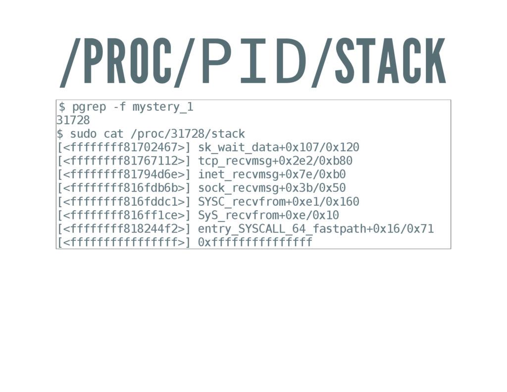 /PROC/P I D /STACK $ p g r e p - f m y s t e r ...