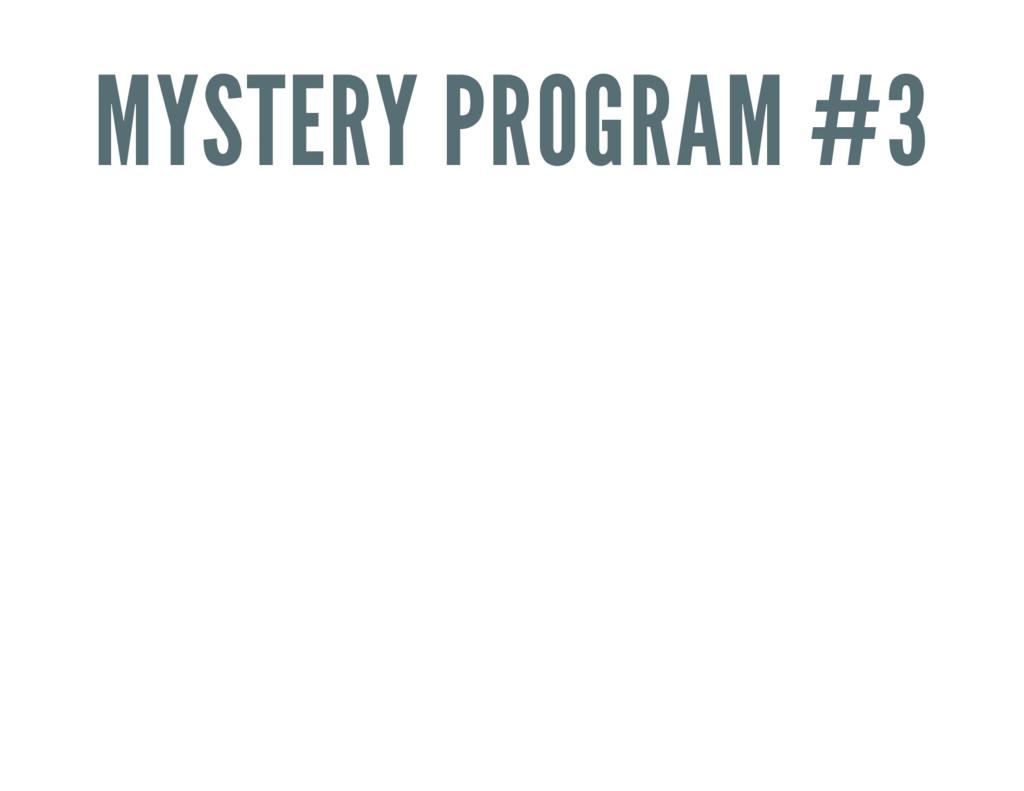 MYSTERY PROGRAM #3