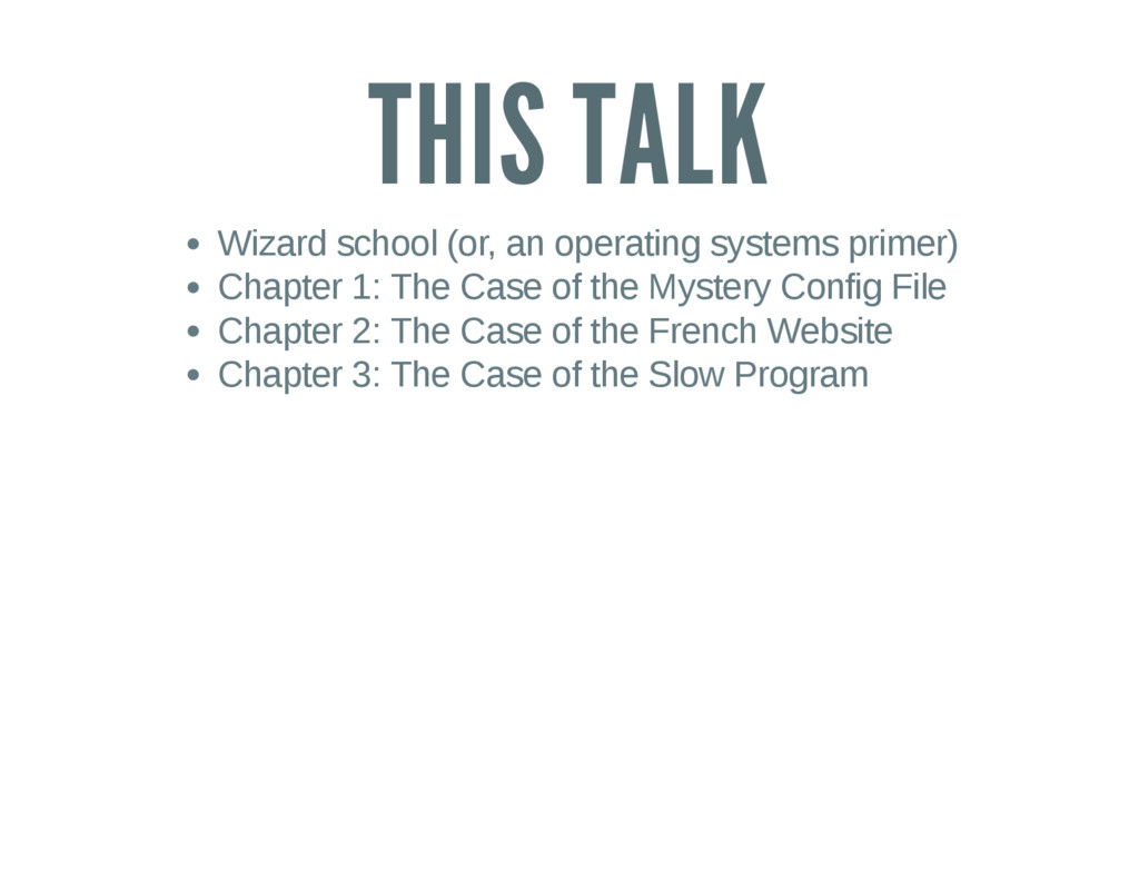THIS TALK Wizard school (or, an operating syste...