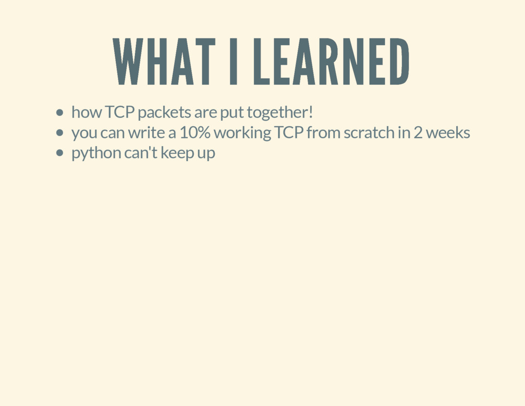 WHAT I LEARNED WHAT I LEARNED how TCP packets a...