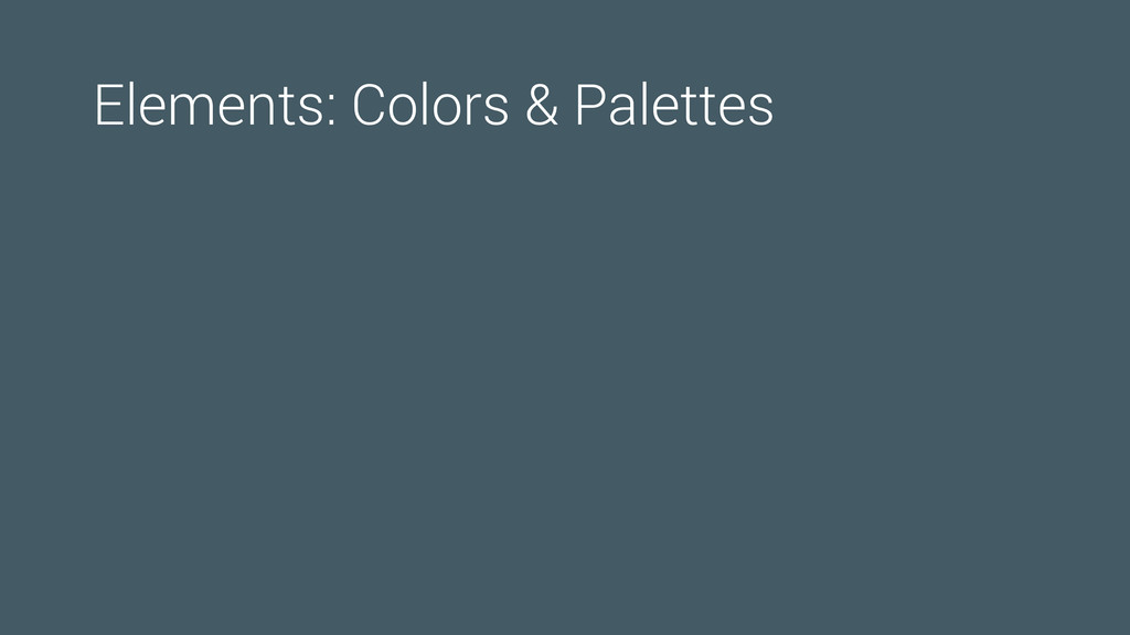 Elements: Colors & Palettes