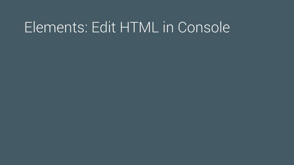 Elements: Edit HTML in Console
