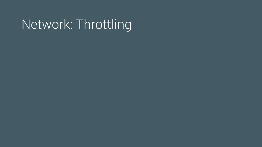 Network: Throttling
