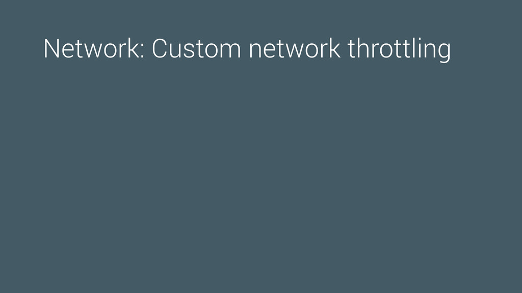 Network: Custom network throttling