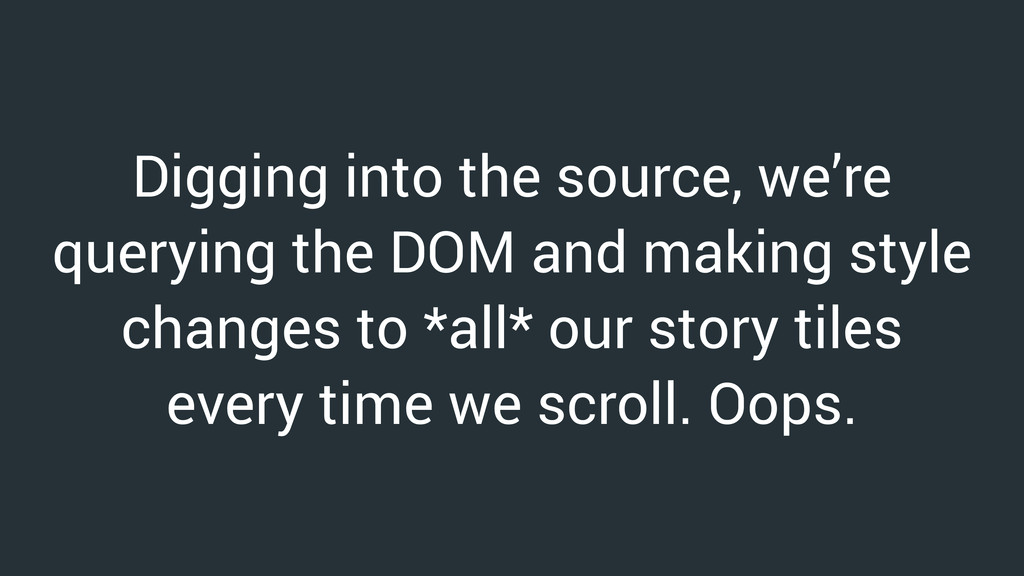 Digging into the source, we're querying the DOM...