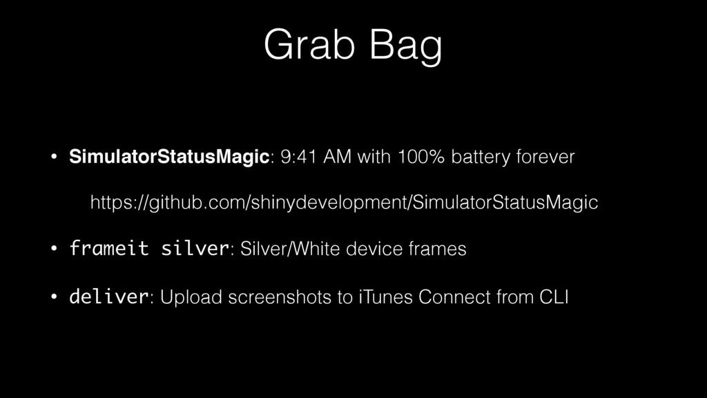 Grab Bag • SimulatorStatusMagic: 9:41 AM with 1...