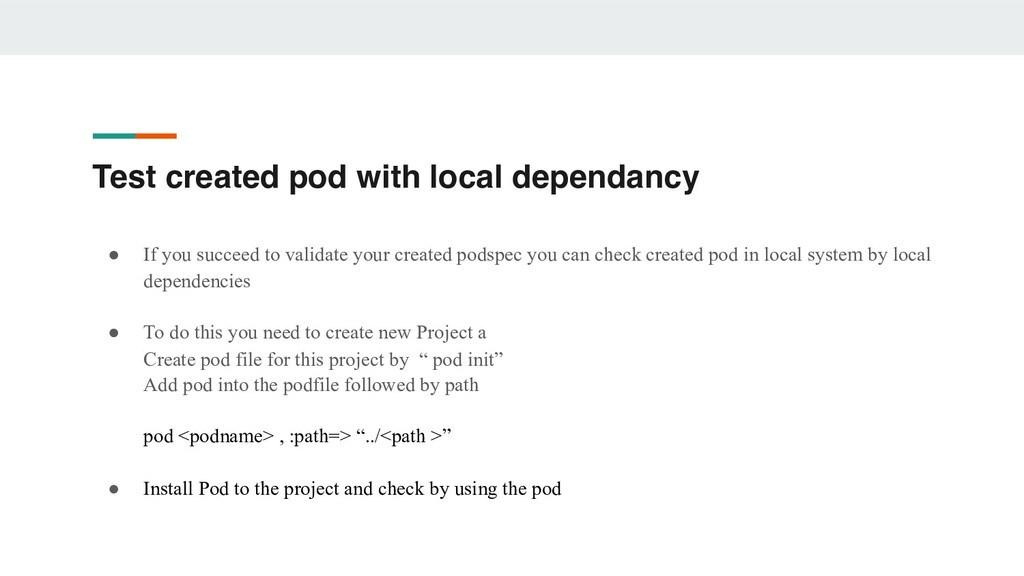 Test created pod with local dependancy ● If you...