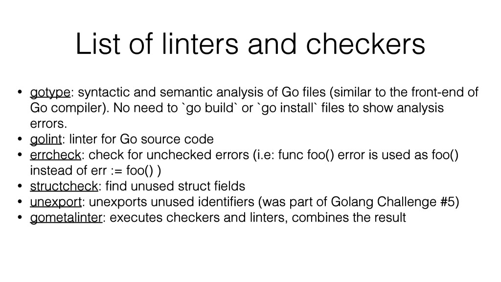 List of linters and checkers • gotype: syntacti...