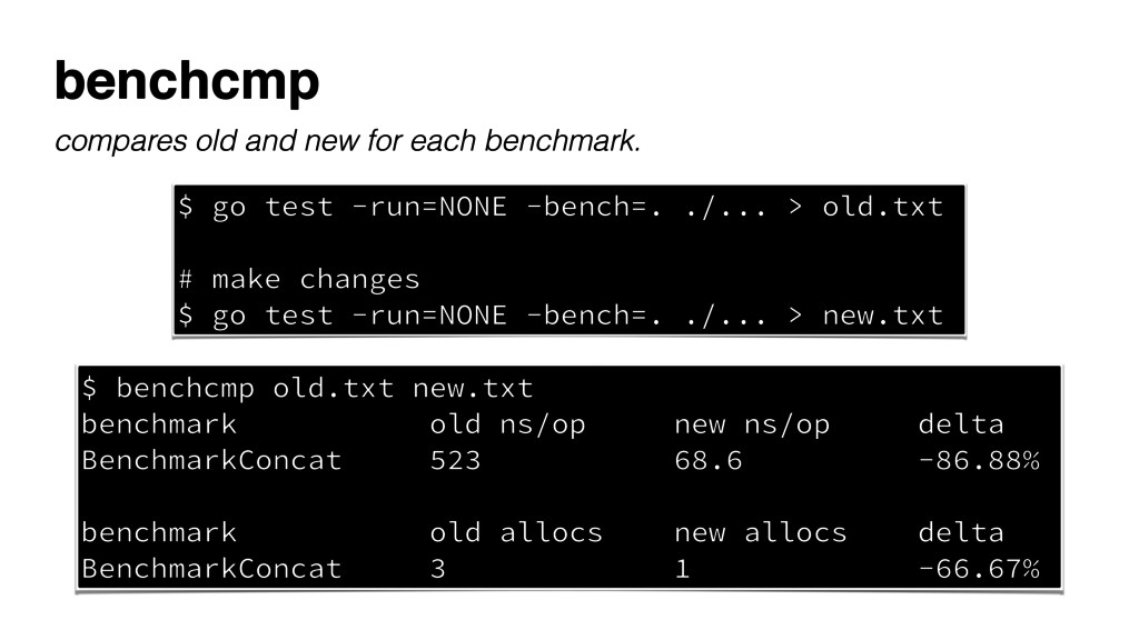 $ go test -run=NONE -bench=. ./... > old.txt # ...