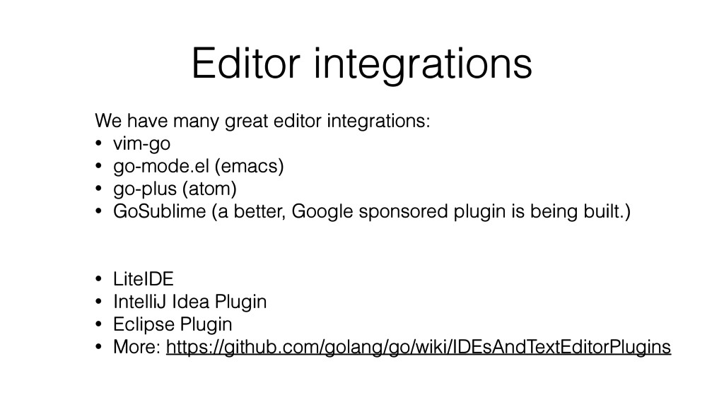Editor integrations We have many great editor i...