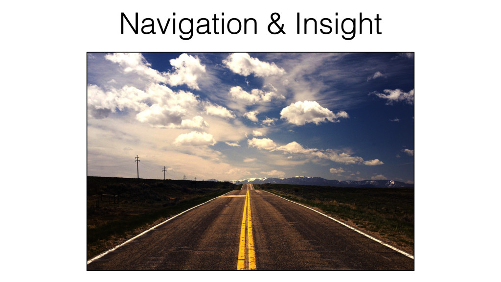 Navigation & Insight