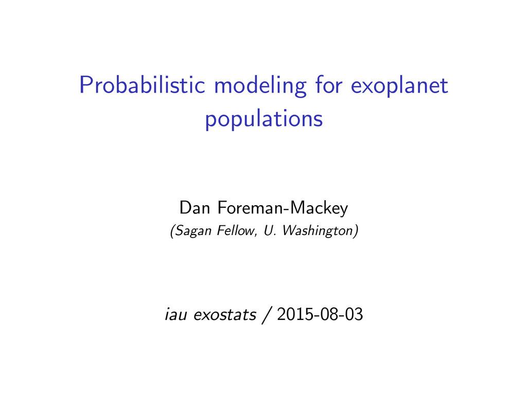 Probabilistic modeling for exoplanet population...