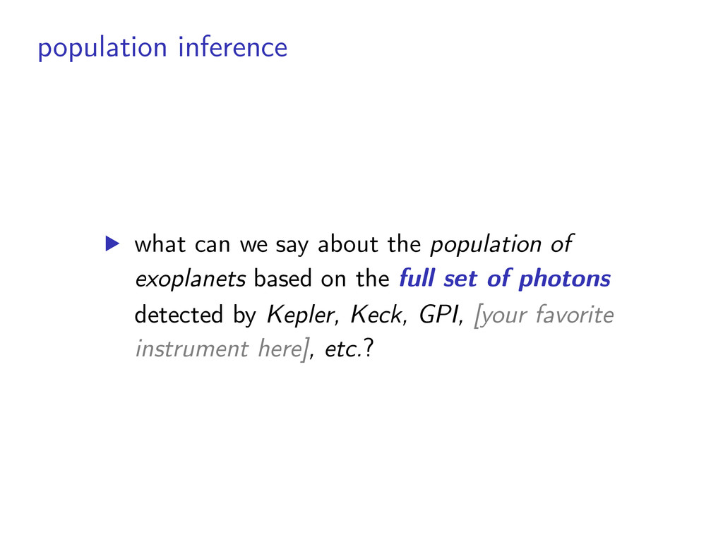 population inference ▶︎ what can we say about t...