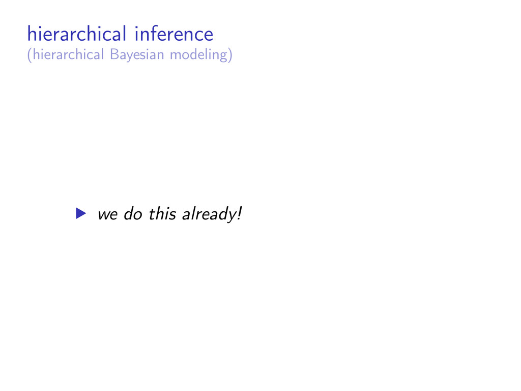 hierarchical inference (hierarchical Bayesian m...