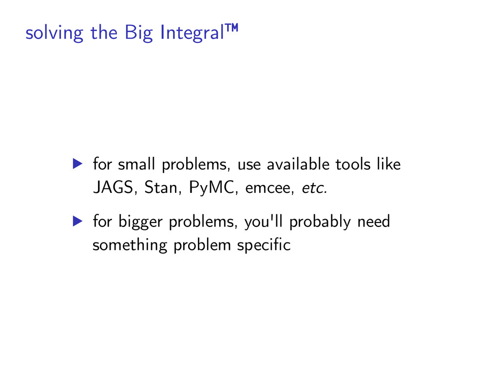 solving the Big Integral™ ▶︎ for small problems...