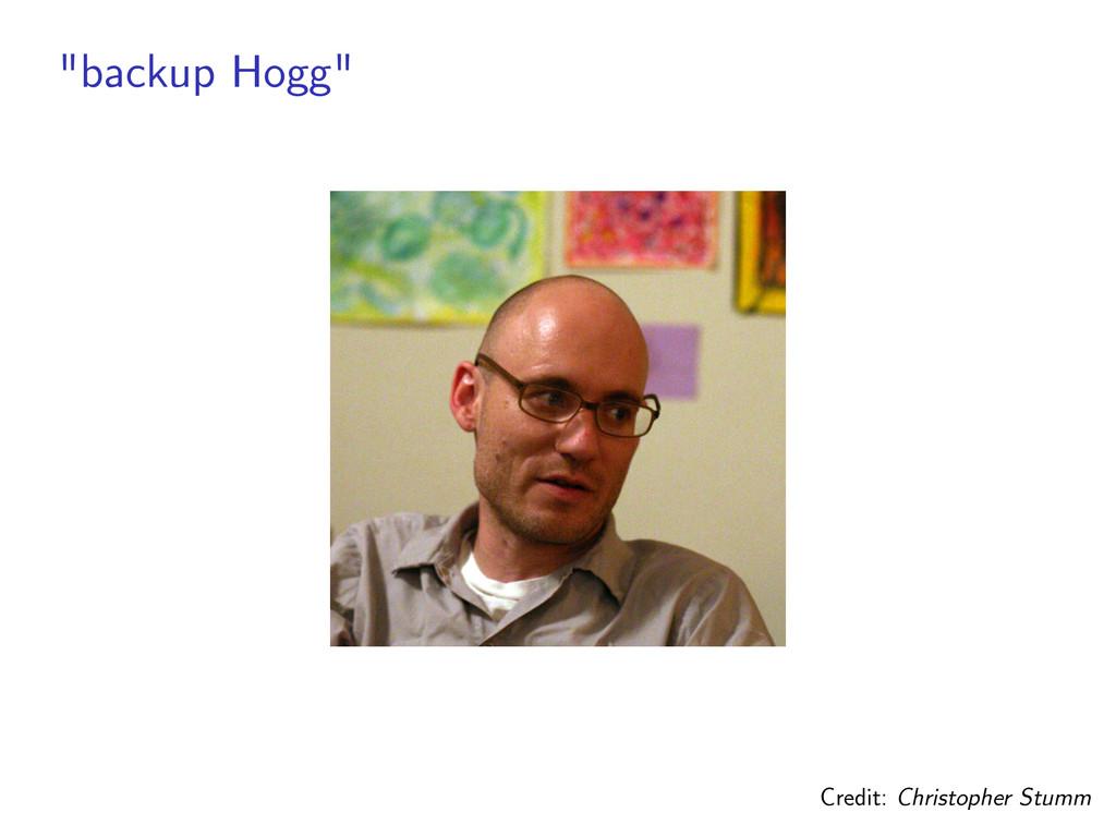 """backup Hogg"" Credit: Christopher Stumm"