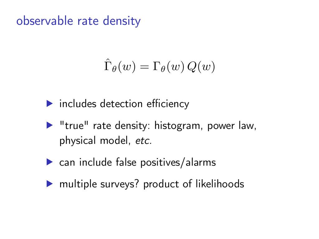observable rate density ▶︎ includes detection e...