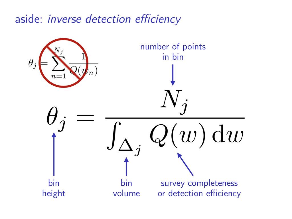 aside: inverse detection efficiency ✓j = Nj R j Q...
