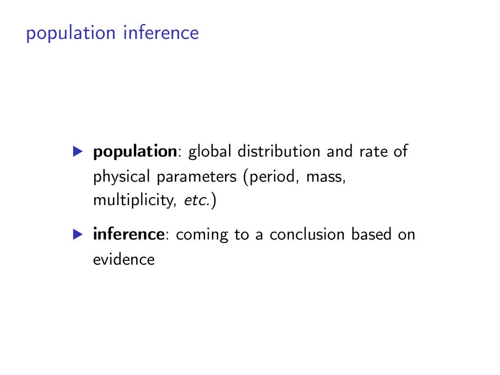 population inference ▶︎ population: global dist...