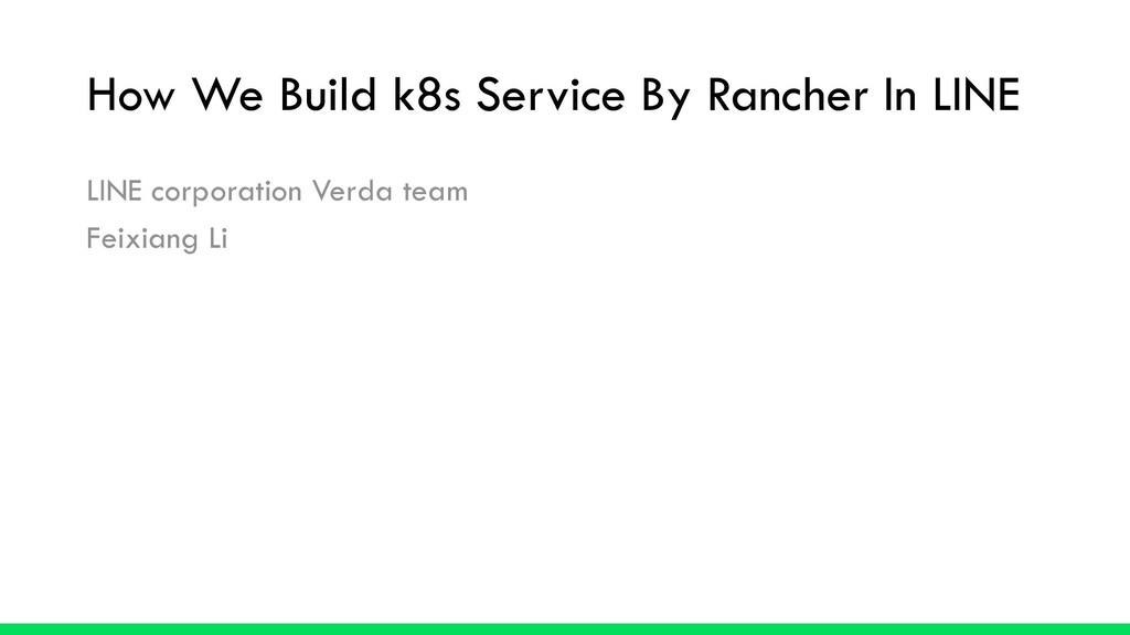 How We Build k8s Service By Rancher In LINE LIN...