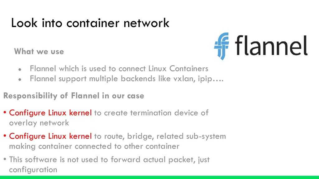 Look into container network What we use ● Flann...