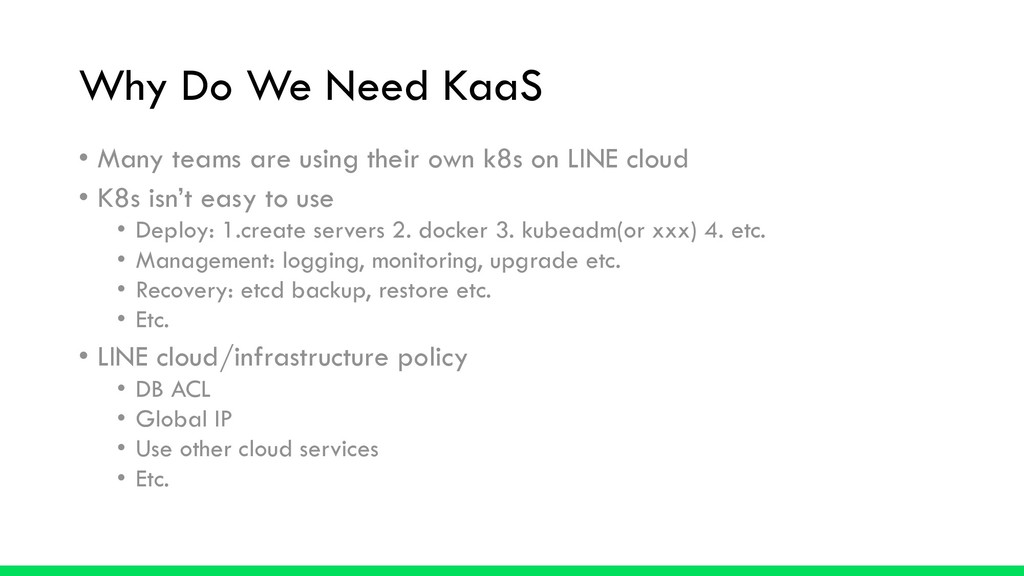 Why Do We Need KaaS • Many teams are using thei...