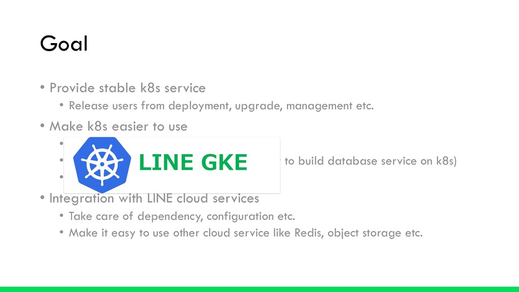 Goal • Provide stable k8s service • Release use...