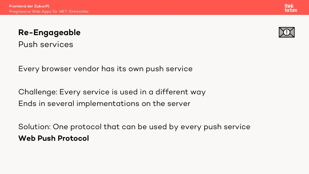 Push services Every browser vendor has its own ...