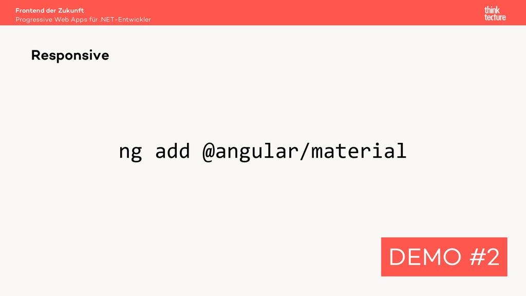 ng add @angular/material Responsive DEMO #2 Pro...