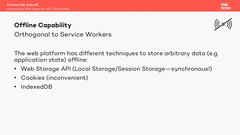 Orthogonal to Service Workers The web platform ...