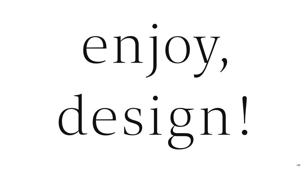 design ! enjoy, 129