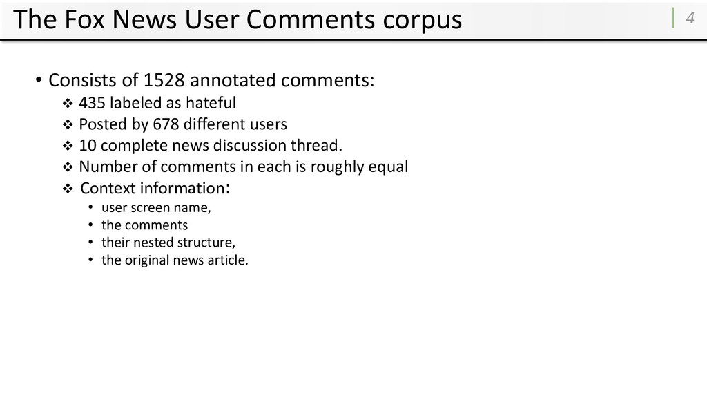 The Fox News User Comments corpus 4 • Consists ...