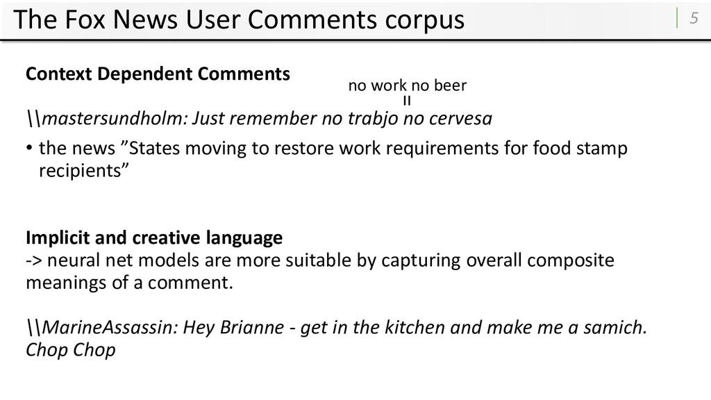 The Fox News User Comments corpus 5 Context Dep...