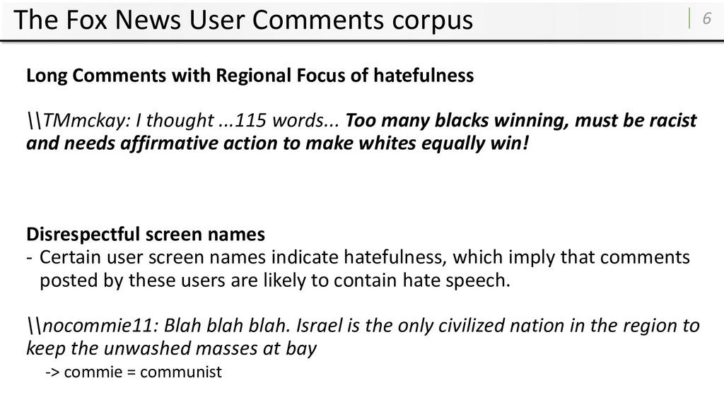 The Fox News User Comments corpus 6 Long Commen...