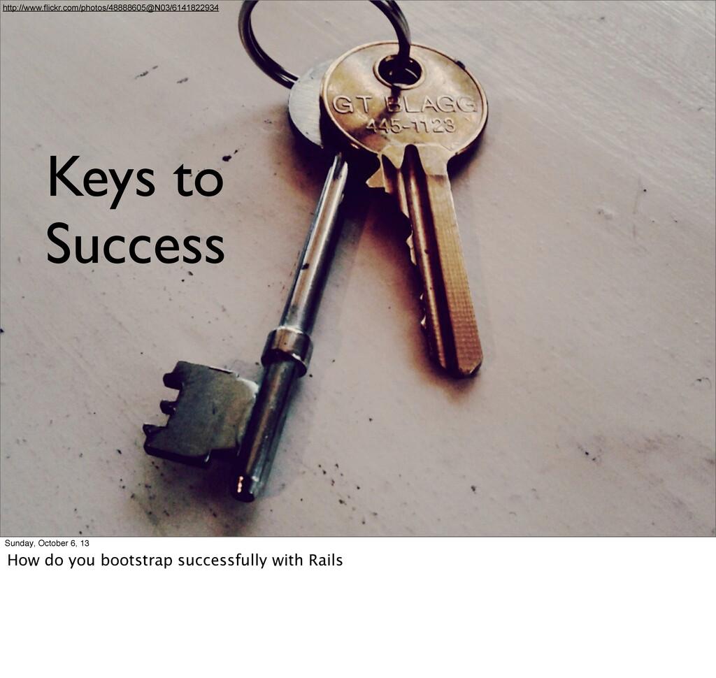 Keys to Success http://www.flickr.com/photos/48...