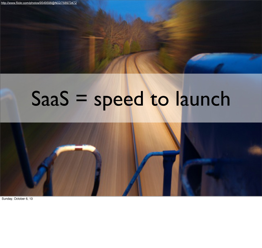 SaaS = speed to launch http://www.flickr.com/ph...