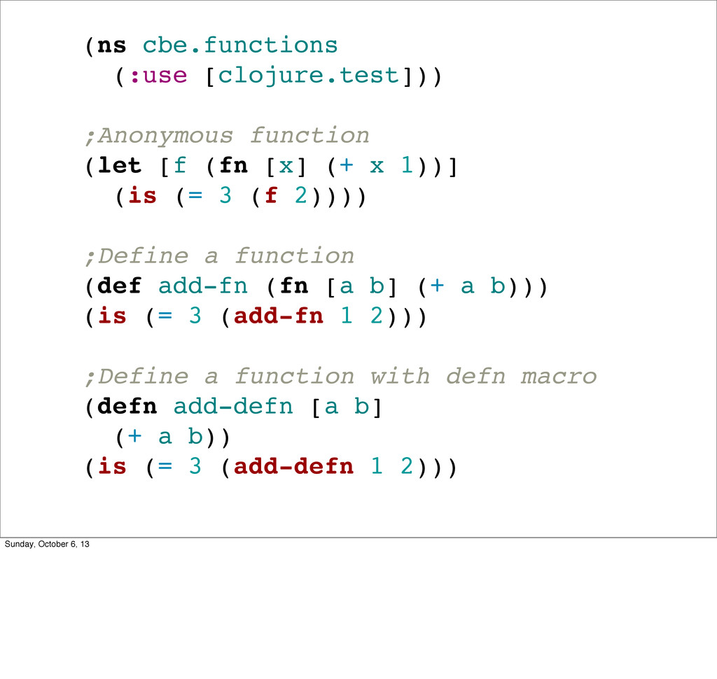 (ns cbe.functions (:use [clojure.test])) ;Anony...