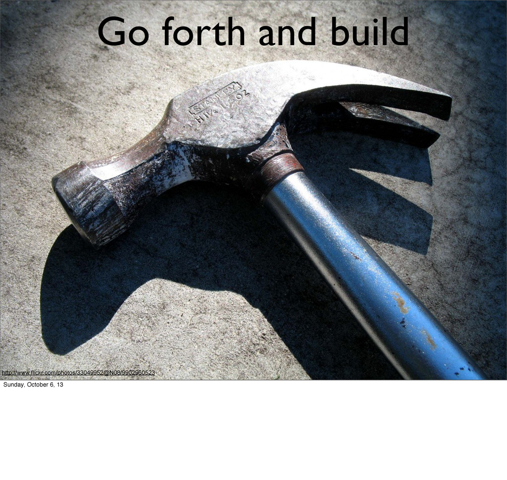 Go forth and build http://www.flickr.com/photos...