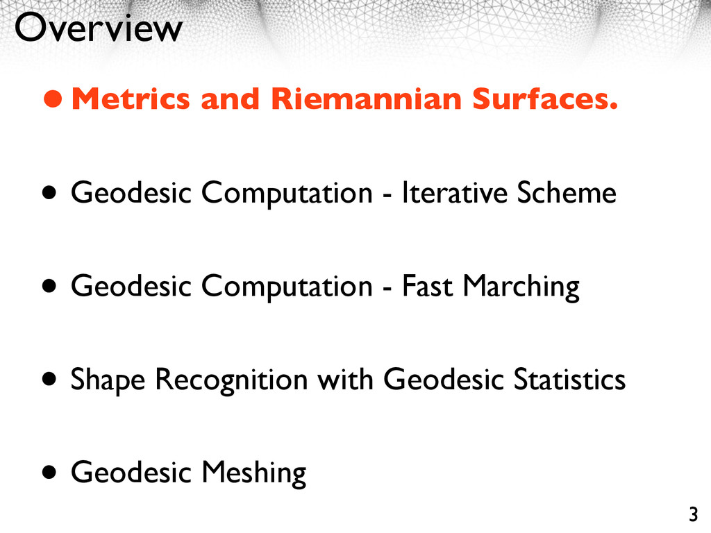 Overview •Metrics and Riemannian Surfaces. • Ge...