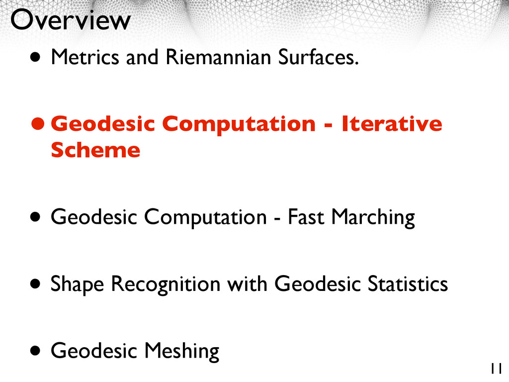 Overview • Metrics and Riemannian Surfaces. •Ge...