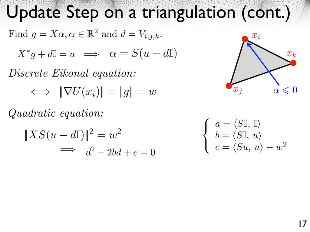 Update Step on a triangulation (cont.) 17 xi xj...