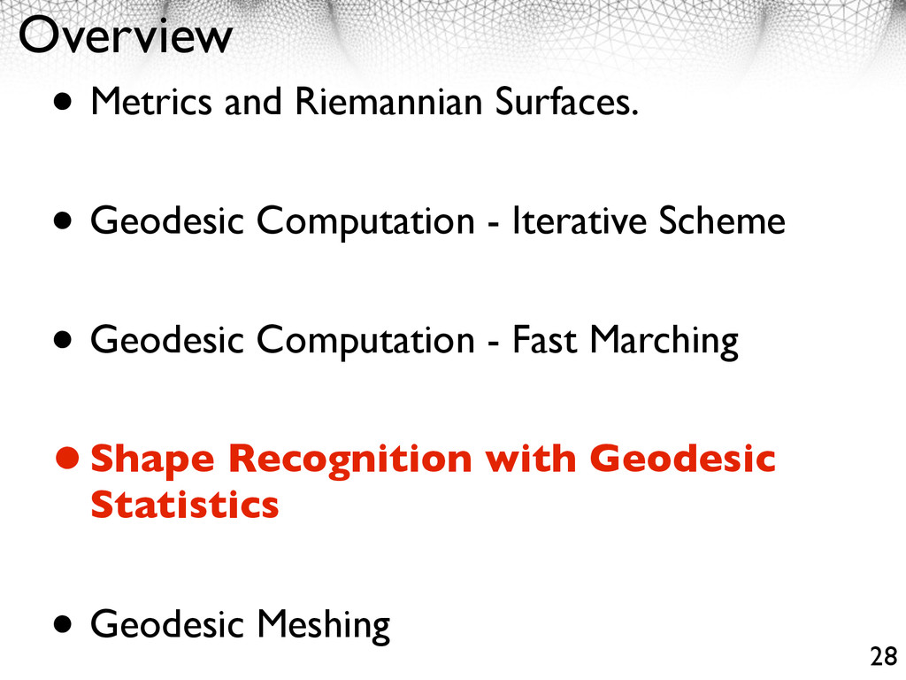 Overview • Metrics and Riemannian Surfaces. • G...